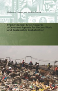 From Financial Crisis towards a Coherent Agenda for Decent Work and Sustainable Globalization