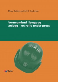 Verneombud i bygg og anlegg – en rolle under press