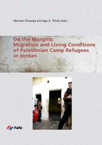 On the Margins: Migration and Living Conditions of Palestinian Camp Refugees in Jordan