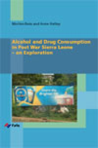 Alcohol and Drug Consumption in Post War Sierra Leone – an Exploration
