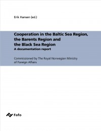 Cooperation in the Baltic Sea Region, the Barents Region and the Black Sea Region